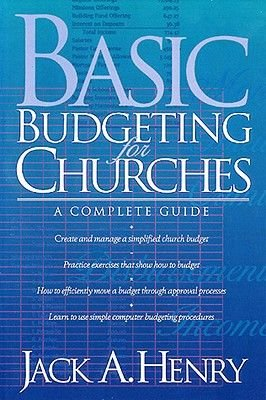 Basic Budgeting for Churches - A Complete Guide (Paperback): Jack A Henry