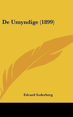 de Umyndige (1899) (Chinese, Danish, English, Hardcover): Edvard Soderberg