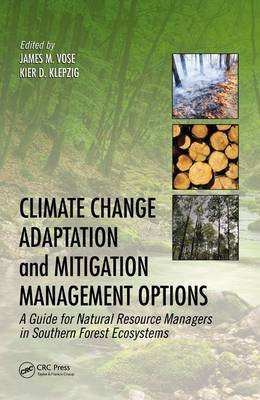 Climate Change Adaptation and Mitigation Management Options - A Guide for Natural Resource Managers in Southern Forest...