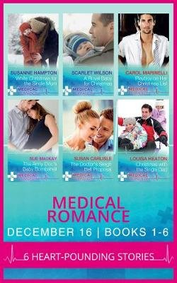 Medical Romance December 2016 Books 1-6 (Electronic book text): Susanne Hampton, Scarlet Wilson, Carol Marinelli, Sue MacKay,...