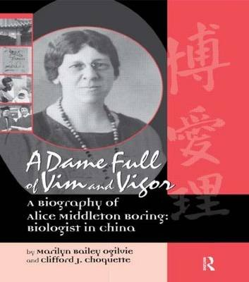 A Dame Full of Vim and Vigour - Biography of Alice Middleton Boring (1883-1955), an American Biologist in China (Hardcover,...