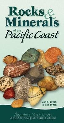 Rocks & Minerals of the Pacific Coast - Your Way to Easily Identify Rocks & Minerals (Spiral bound): Dan R. Lynch, Bob Lynch
