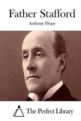 Father Stafford (Paperback): Anthony Hope