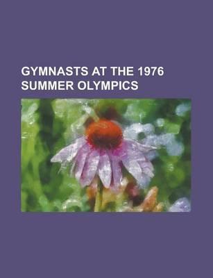 Gymnasts at the 1976 Summer Olympics - Nadia Com Neci