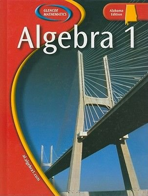 Algebra 1, Alabama Edition (Hardcover): McGraw Hill-Glencoe