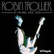 Robin Trower - At the BBC (1973 - 1975) (CD, Imported): Robin Trower