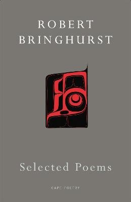 Selected Poems (Paperback): Robert Bringhurst