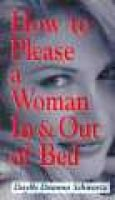 How to Please a Woman in and Out of Bed (Paperback): Daylle Deanna Schwartz