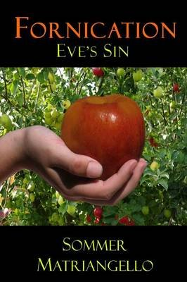 Fornication: Eve's Sin (Paperback): Sommer Matriangello