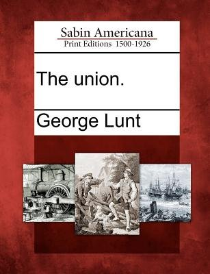 The Union. (Paperback): George Lunt