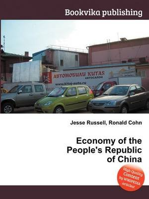 Economy of the People's Republic of China (Paperback): Jesse Russell, Ronald Cohn