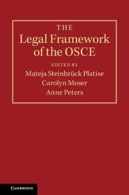 The Legal Framework of the OSCE (Hardcover): Mateja Steinbruck Platise, Carolyn Moser, Anne Peters