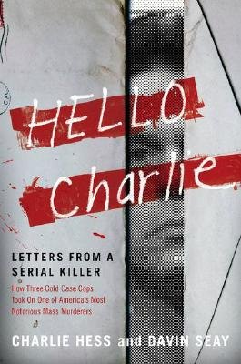 Hello Charlie - Letters from a Serial Killer (Hardcover): Davin Seay, Charlie Hess