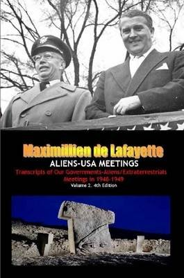 ALIENS-USA MEETINGS: Vol. 2. Transcripts of Our Governments-Aliens/Extraterrestrials Meetings in 1948-1949 (Paperback):...