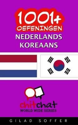 1001+ Oefeningen Nederlands - Koreaans (Dutch, Paperback): Gilad Soffer