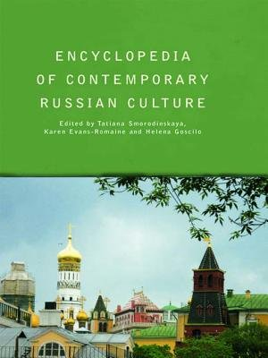 Encyclopedia of Contemporary Russian Culture (Electronic book text): Tatiana Smorodinskaya