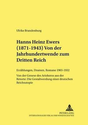 Hanns Heinz Ewers (1871-1943)- Von Der Jahrhundertwende Zum Dritten Reich - Erzaehlungen, Dramen, Romane 1903-1932 - Von Der...