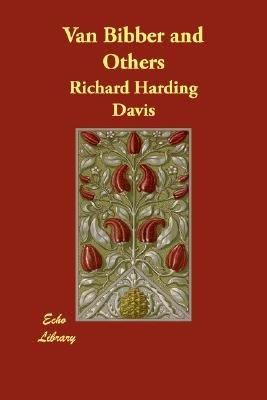Van Bibber and Others (Paperback): Richard Harding Davis