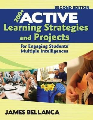 200+ Active Learning Strategies and Projects for Engaging Students' Multiple Intelligences (Paperback, 2nd Revised...