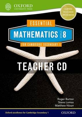 Essential Mathematics for Cambridge Lower Secondary Stage 8 Teacher CD-ROM (CD-ROM, New Ed): Roger Burton, Steve Lomax, Matthew...