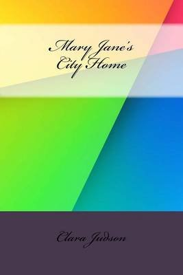 Mary Jane's City Home (Paperback): Clara Ingram Judson
