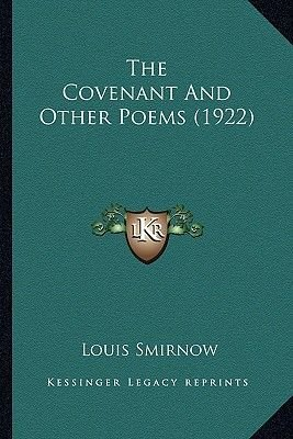 The Covenant and Other Poems (1922) the Covenant and Other Poems (1922) (Paperback): Louis Smirnow