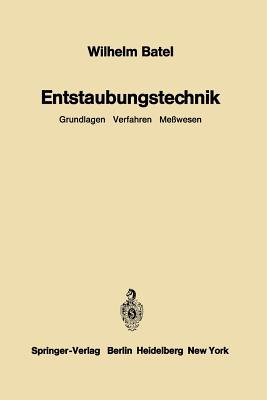 Entstaubungstechnik - Grundlagen Verfahren Me wesen (German, Paperback, Softcover Reprint of the Original 1st 1972 ed.):...