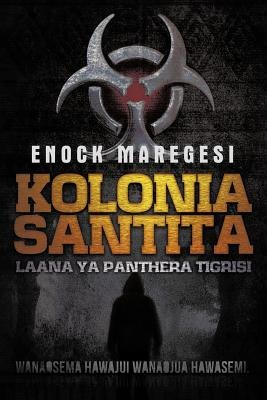 Kolonia Santita - Laana YA Panthera Tigrisi (Swahili, Paperback): Enock Maregesi
