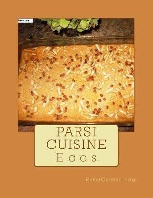 Parsi Custards and Egg Dishes - Parsi Cuisine (Paperback): Rita Jamshed Kapadia