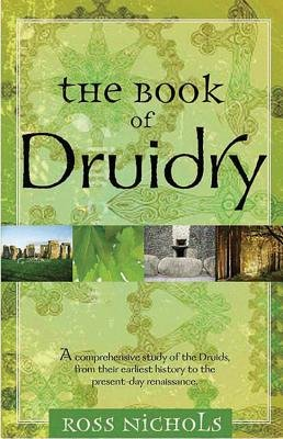 The Book of Druidry (Hardcover): Ross Nichols