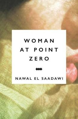 Woman at Point Zero (Hardcover, New Edition): Nawal El-Saadawi