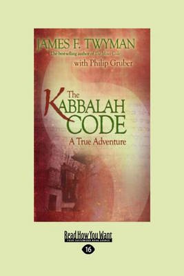 The Kabbalah Code - A True Adventure (Large print, Paperback, [Large Print]): Phil Gruber, Twyman James