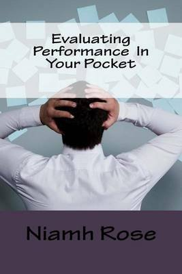 Evaluating Performance in Your Pocket (Paperback): Niamh Rose