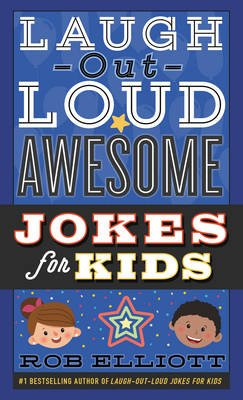 Laugh-Out-Loud Awesome Jokes for Kids (Paperback): Rob Elliott