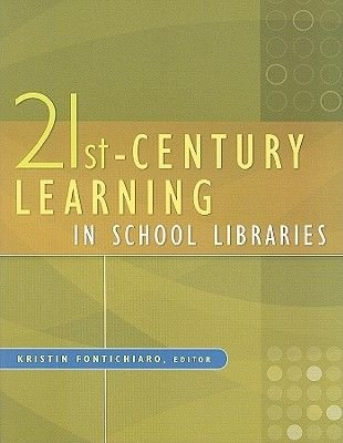 21st-Century Learning in School Libraries (Paperback): Kristin Fontichiaro