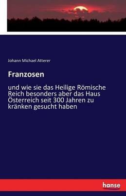 Franzosen (German, Paperback): Johann Michael Atterer
