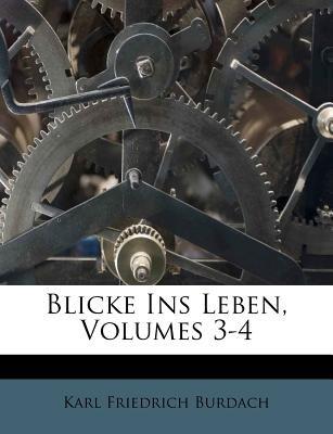Blicke Ins Leben, Dritter Band (German, Paperback): Karl-Friedrich Burdach