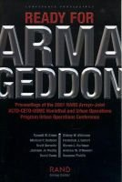 Ready for Armageddon - Proceedings of the 2001 RAND Arroyo-U.S. Army ACTD-CETO-USMC Nonlethal and Urban Operations Program...