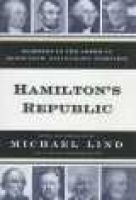 The Hamilton's Republic - Readings in the American Democratic Nationalist Tradition (Hardcover): Michael Lind