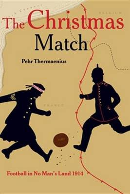The Christmas Match - Football in No Man's Land 1914 (Electronic book text): Pehr Thermaenius