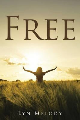Free (Paperback): Lyn Melody