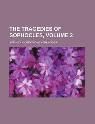 The Tragedies of Sophocles, Volume 2 (Paperback): Sophocles