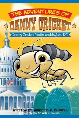 The Adventures of Danny Cricket (Paperback): Annette R. Burrell