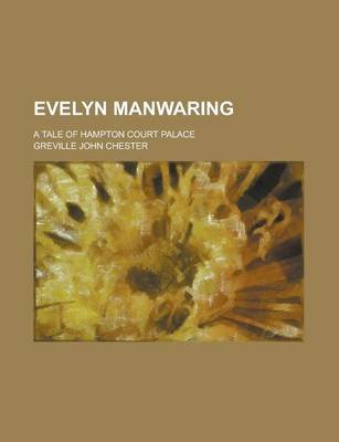 Evelyn Manwaring (Paperback): Greville John Chester