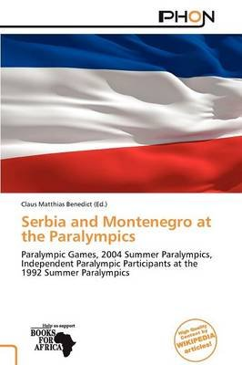 Serbia and Montenegro at the Paralympics (Paperback):