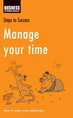 Manage Your Time - How to Work More Effectively (Paperback): Kathy Rooney