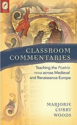 Classroom Commentaries - Teaching the Poetria Nova Across Medieval and Renaissance Europe (CD-ROM): Marjorie Curry Woods