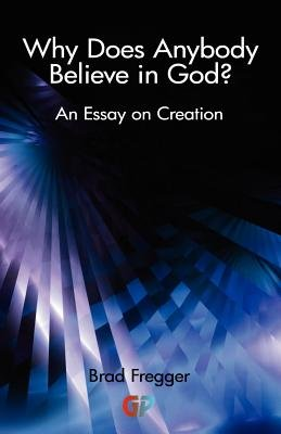 Why Does Anybody Believe in God? (Paperback): Fregger