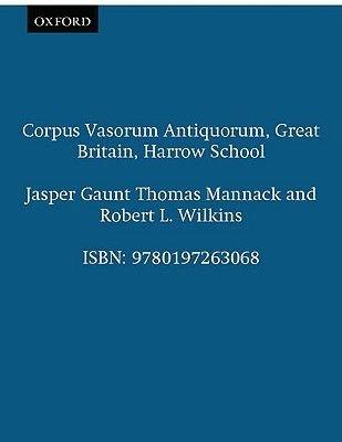 Corpus Vasorum Antiquorum, Great Britain, Harrow School (Hardcover): Jasper Gaunt
