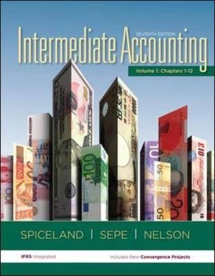 Intermediate Accounting Volume 2 (Ch 13-21) with Annual Report (Hardcover, 7th edition): J.David Spiceland, James F. Sepe, Mark...